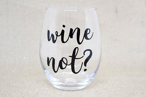 Wine Not? Stemless Wine Glass