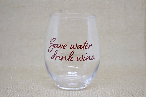 """Save water, drink wine"" Stemless Wine Glass"