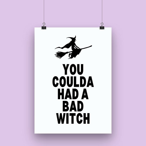 You Coulda Had a Bad Witch Wall Art