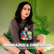 "Nadia Vaeh Drops Alt-Pop Christmas Single ""Holidazed & Confused"""