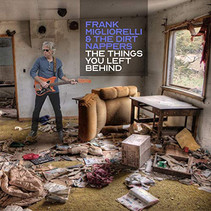 Frank Migliorelli & The Dirt Nappers Release 'The Things You Left Behind'