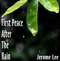 """Jerome Lee Releases New Single -  """"First Peace After The Rain"""""""