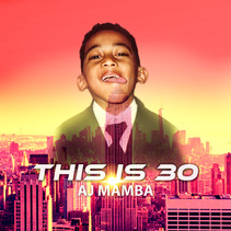 AJ Mamba Releases -  'This is 30'