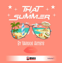 BWH Music Group: That Summer, Volume 1, by Various Artists