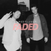 """Almost July Releases New Single - """"FADED"""""""