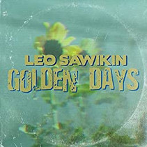 Leo Sawikin Releases New Single - 'Golden Days'