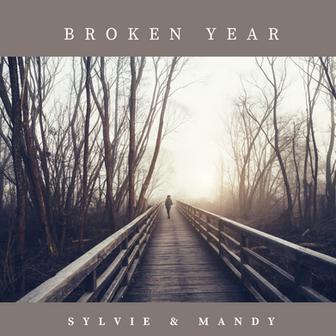 Sylvie & Mandy - Broken Year
