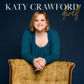 Katy Crawford's New EP, 'Dwell,' Breathes Fresh Life Into The Psalms of David