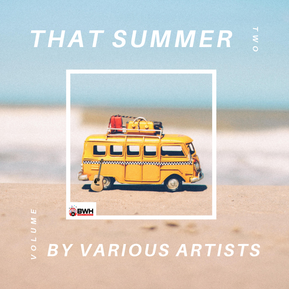 Got a great summer song? Summer Album Opportunity - 'That Summer by Various Artists Volume 2'