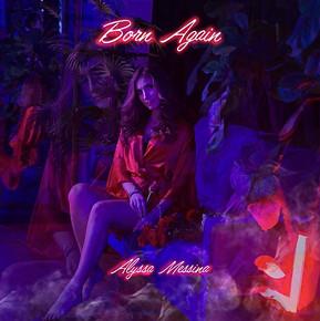 Alyssa Messina Releases New Single - 'Born Again'