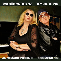 """""""Money Pain"""" Featuring Annemarie Picerno and Bob McGilpin Now Available In Music Stores And On Radio"""
