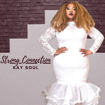 Kay Soul Releases Sultry New Single - 'Strong Connection'