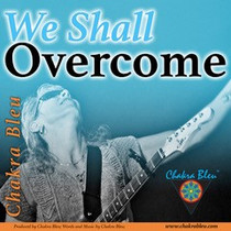 """""""We Shall Overcome"""" By Chakra Bleu Is Selected For BWH Music Group's 'On Peace Street'"""