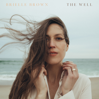 """Brielle Brown - """"The Well"""""""