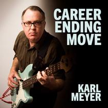 Veteran Punk Artist Karl Meyer Releases Debut Solo Album - 'Career Ending Move'
