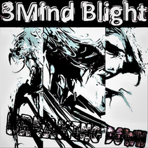 """3Mind Blight Releases New Song - """"Breaking Down"""""""