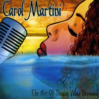"Carol Martini Releases ""Hit Man"" Off Her CD, 'The Art Of Singing While Drowning'"