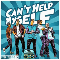 """Stereo Citizen Releases New Single - """"Can't Help Myself"""" to Early Acclaim"""
