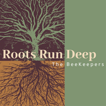 The BeeKeepers Release New Single 'Roots Run Deep'