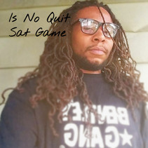 Life & Its Trials: Dawon Merritt aka SAT Game Releases New Single - 'Is No Quit'
