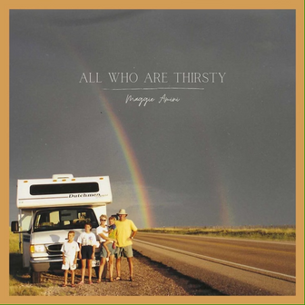 Maggie Amini - 'All Who Are Thirsty'