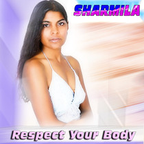 Sharmila Releases New Single  - 'Respect Your Body'