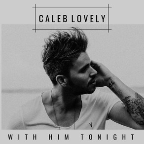 Caleb Lovely - 10 Questions Music Interviews