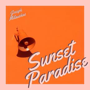 Joseph Milauskas Releases Summer EP - 'Sunset Paradise'