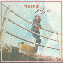 Faded Shades Release New Single - 'She Left Yesterday'