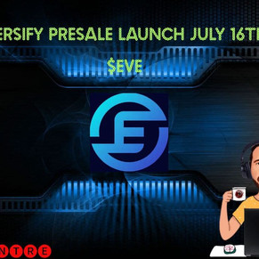 EVERSIFY PRESALE LAUNCH JULY 16TH! $EVE TOKEN!