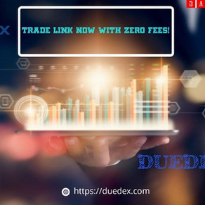 DUEDEX EXCHANGE! TRADE LINK NOW WITH ZERO FEES!