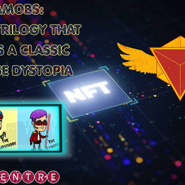 METAMOBS: FIRST NFT TRILOGY THAT PRESENTS A CLASSIC METAVERSE DYSTOPIA!