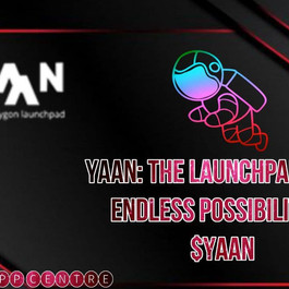 YAAN: THE LAUNCHPAD WITH ENDLESS POSSIBILITIES! $YAAN