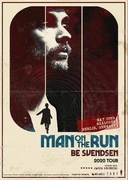 BE SVENDSEN MAN ON THE RUN TOUR