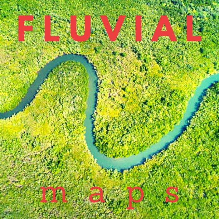 Fluvial Maps