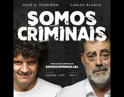 -somos-criminais-carlos-blanco-e-xose-a-