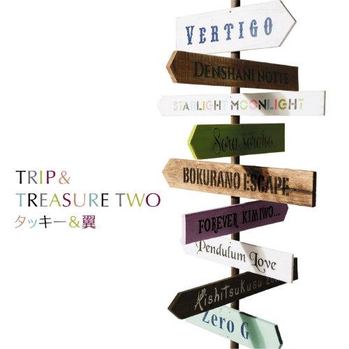 タッキー&翼「TRIP&TREASURE TWO」