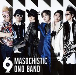 MASOCHISTIC ONO BAND「6.9」