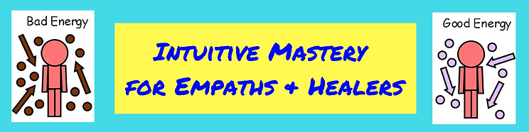 Intuitive Mastery For Empaths & Healers.