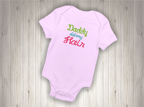 Daddy Did My Hair Embroidered Baby Suit