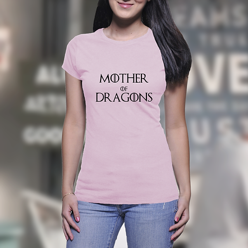 Mother of Dragons - Game of Thrones Inspired Ladies T-Shirt