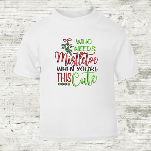 Who Needs Mistletoe When You're This Cute T-Shirt