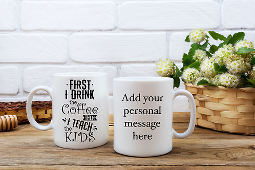 First I Drink The Coffee Personalised Mug