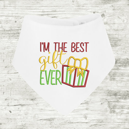 I'm the Best Gift Ever Bib
