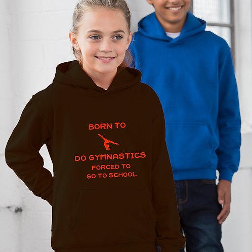 Born To Do Gymnastics Childrens Hoodie