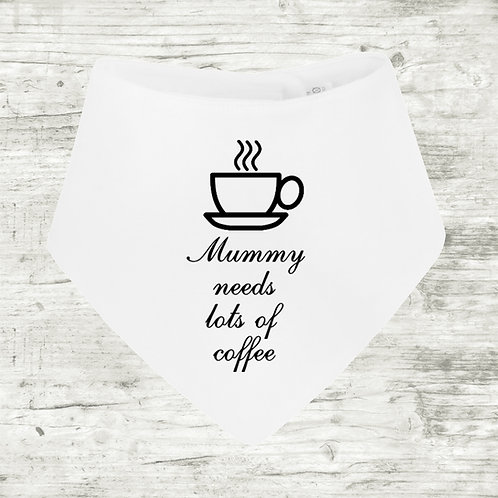 Mummy Needs Lots of Coffee Bib