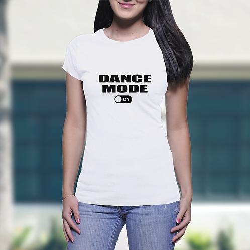 Dance Mode On - Ladies T-Shirt
