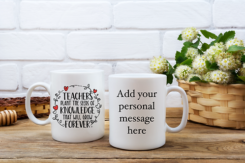 Teachers Plant The Seeds of Knowledge Personalised Mug