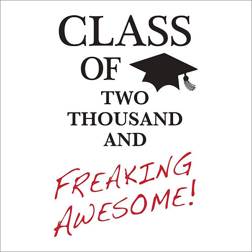 """Club Pack of 192 Tassel Talk 2-Ply""""Class of Two Thousand and Freaking Awesome!"""""""