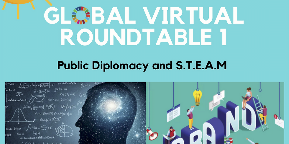 Global Virtual Roundtable - 1: Public Diplomacy and S.T.E.A.M.